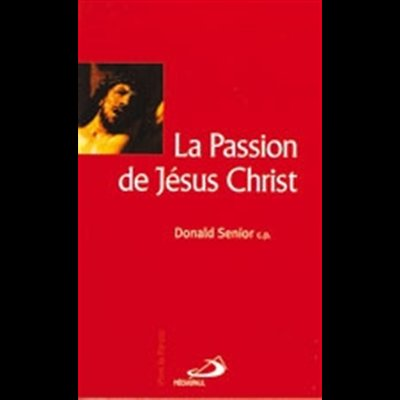 Passion de Jésus-Christ, La (French Book)